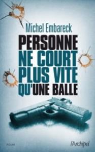 Lectures : Michel Embareck, Personne ne court plus vite qu'une balle
