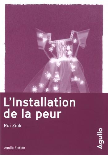 L'installation de la peur de Rui Zink