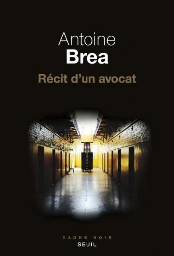 Récit d'un avocat d'Antoine Brea