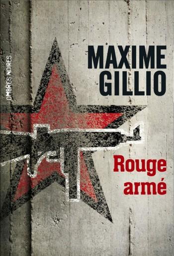 Rouge Armé de Maxime Gillio