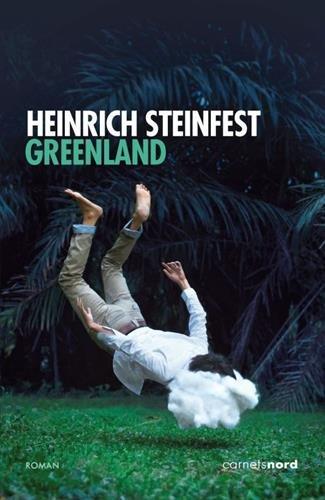 Greenland de Heinrich Steinfest