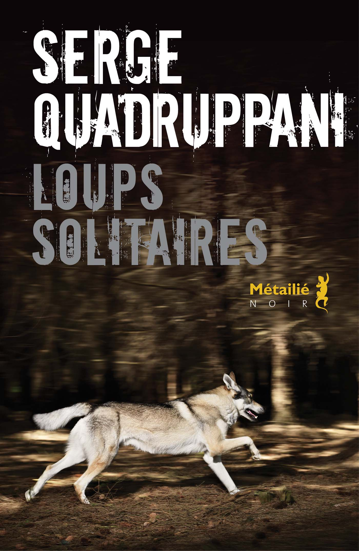 Loups solitaires de Serge Quadruppani