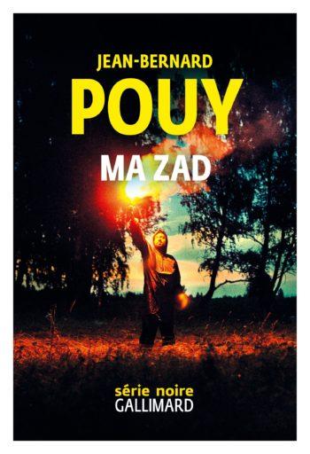 Ma ZAD de Jean-Bernard Pouy
