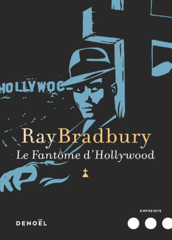 Le fantôme d'Hollywood de Ray Bradbury