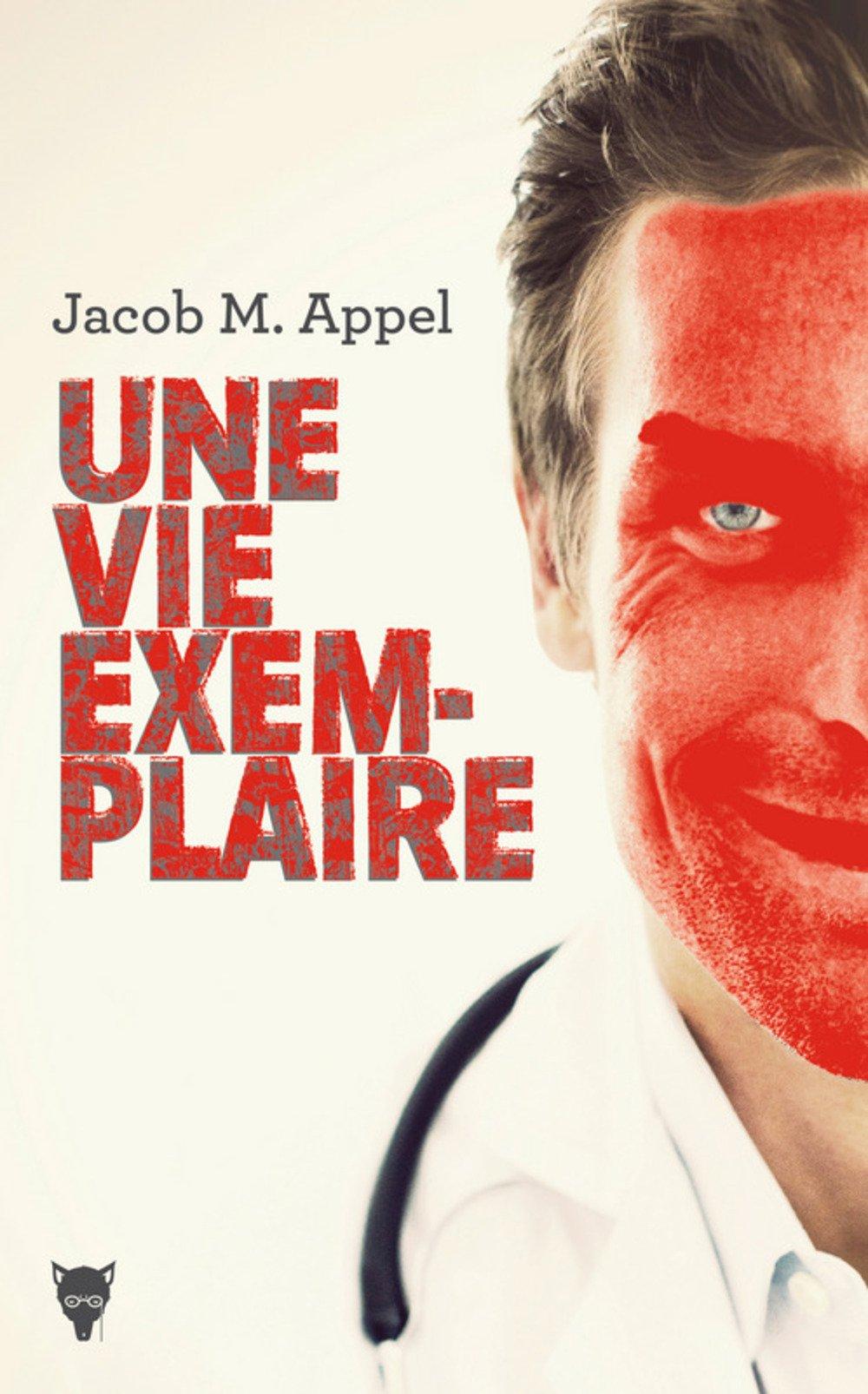 Une vie exemplaire de Jacob M. Appel