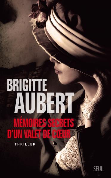 Mémoires secrets d'un valet de cœur de Brigitte Aubert