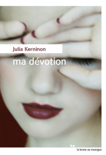 Ma dévotion de Julia Kerninon