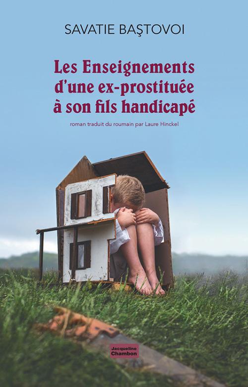 Les Enseignements d'une ex-prostituée à son fils handicapé de Savatie Bastovoi