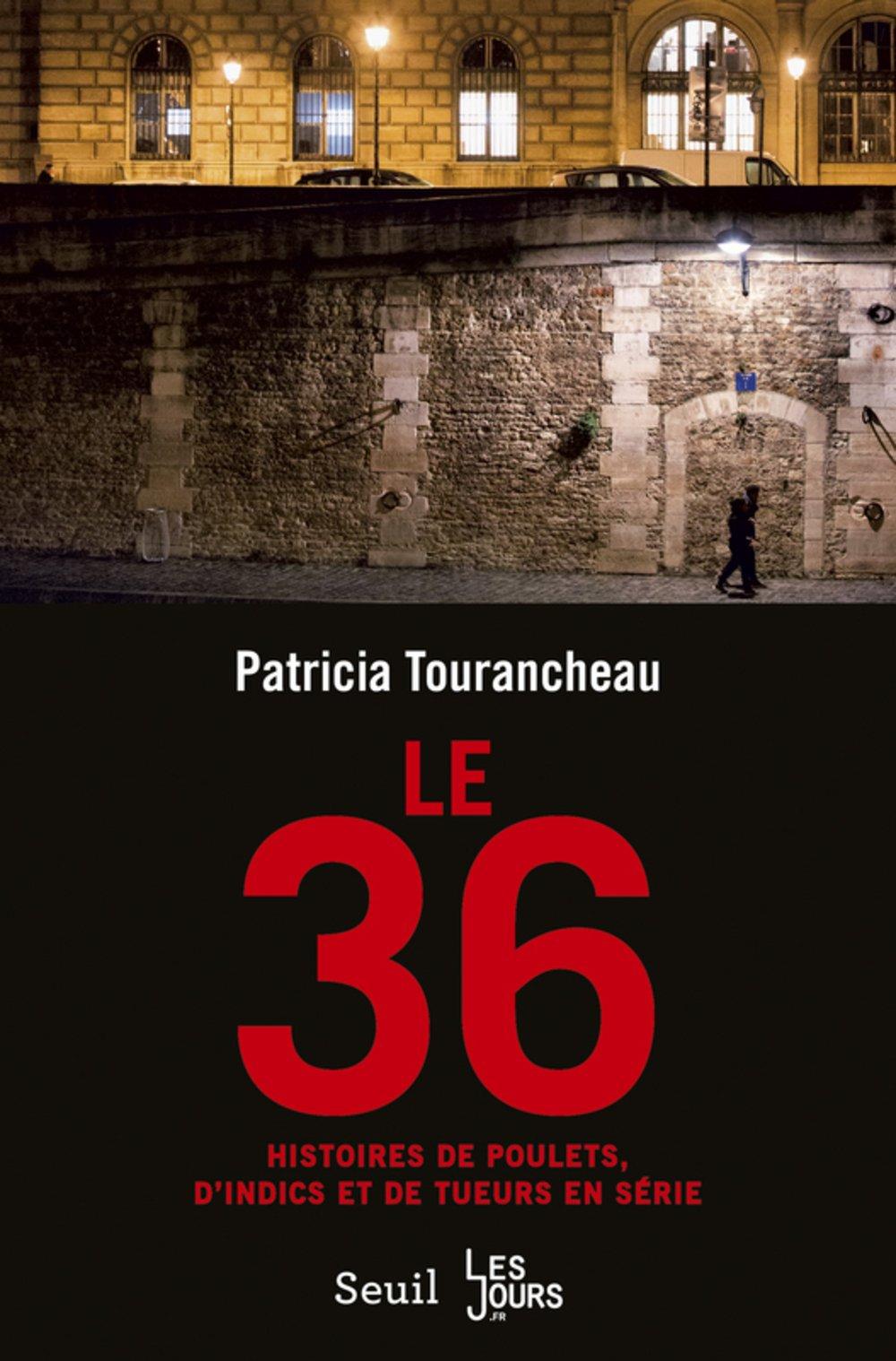 Le 36 de Patricia Tourancheau