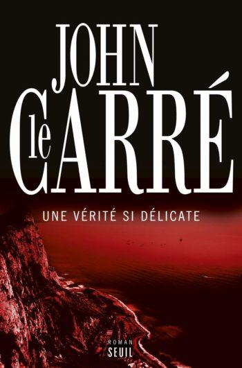 Une vérité si délicate de John Le Carré