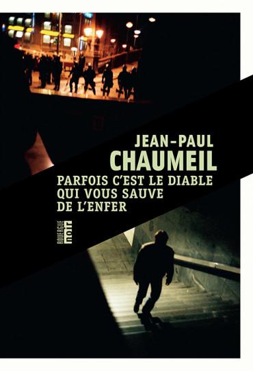 Parfois c'est le diable qui vous sauve de l'enfer de Jean-Paul Chaumeil