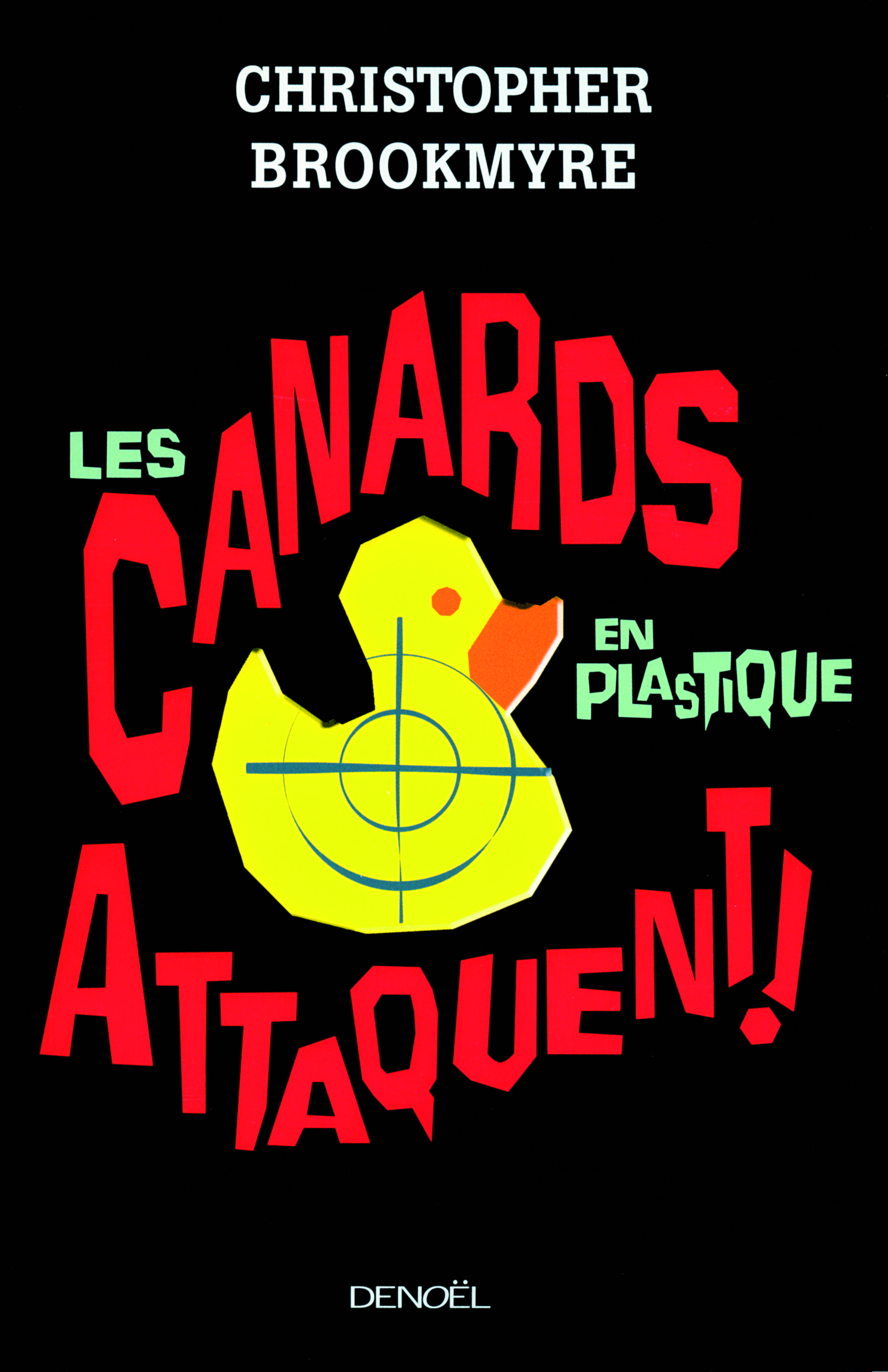Les canards en plastique attaquent de Christopher Brookmyre