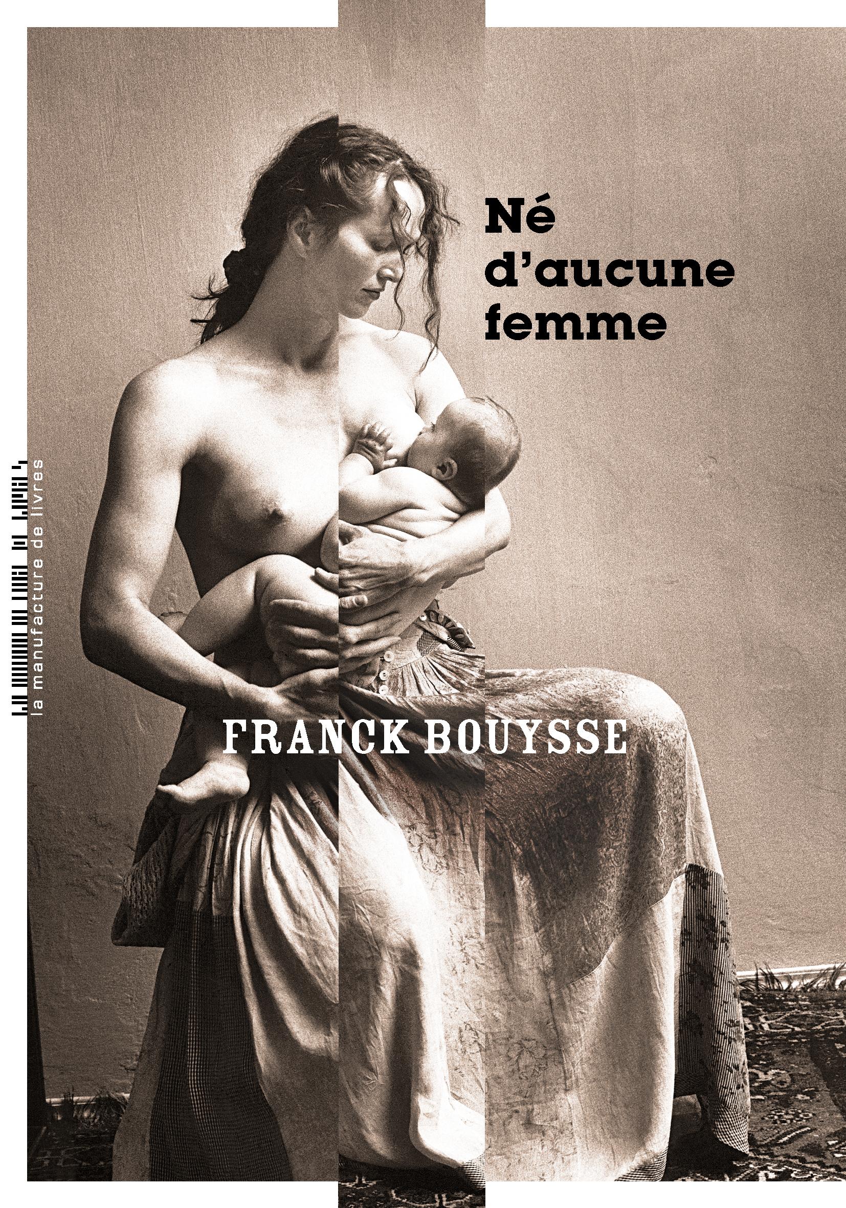 Né d'aucune femme de Franck Bouysse