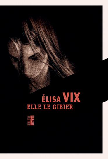 Elle le gibier de Elisa Vix