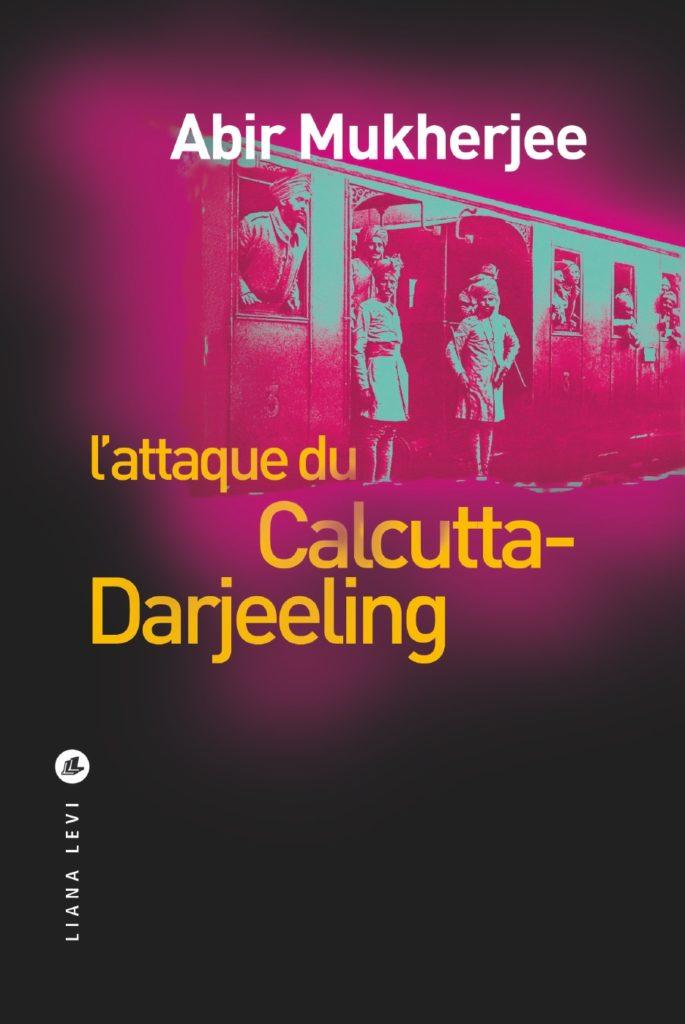 L'attaque du Calcutta-Darjeeling d'Abir Mukherjee