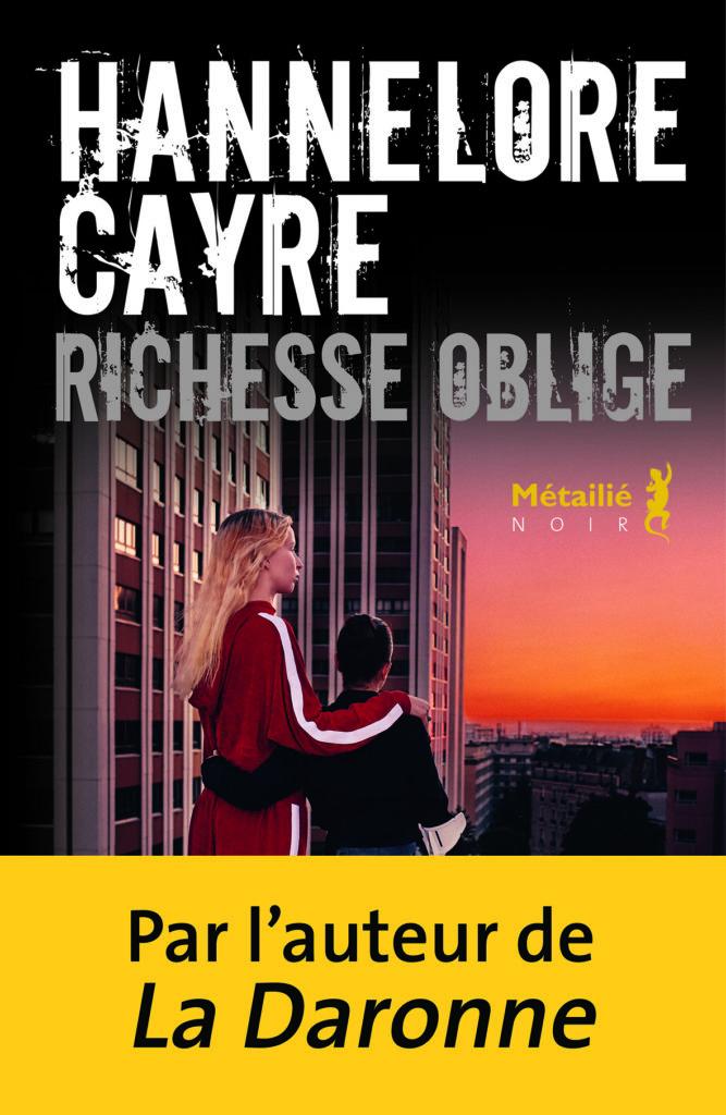 Richesse oblige de Hannelore Cayre