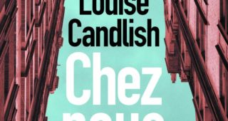 Chez nous de Louise Candlish