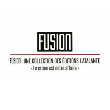 Fusion, une collection des éditions l'Atalante