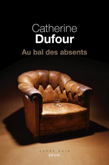 Au bal des absents de Catherine Dufour