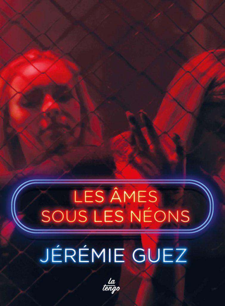 Les âmes sous les néons de Jérémie Guez