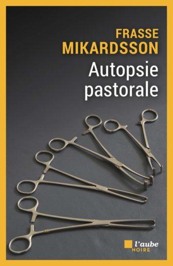 Autopsie Pastorale de Frasse Mikardsson
