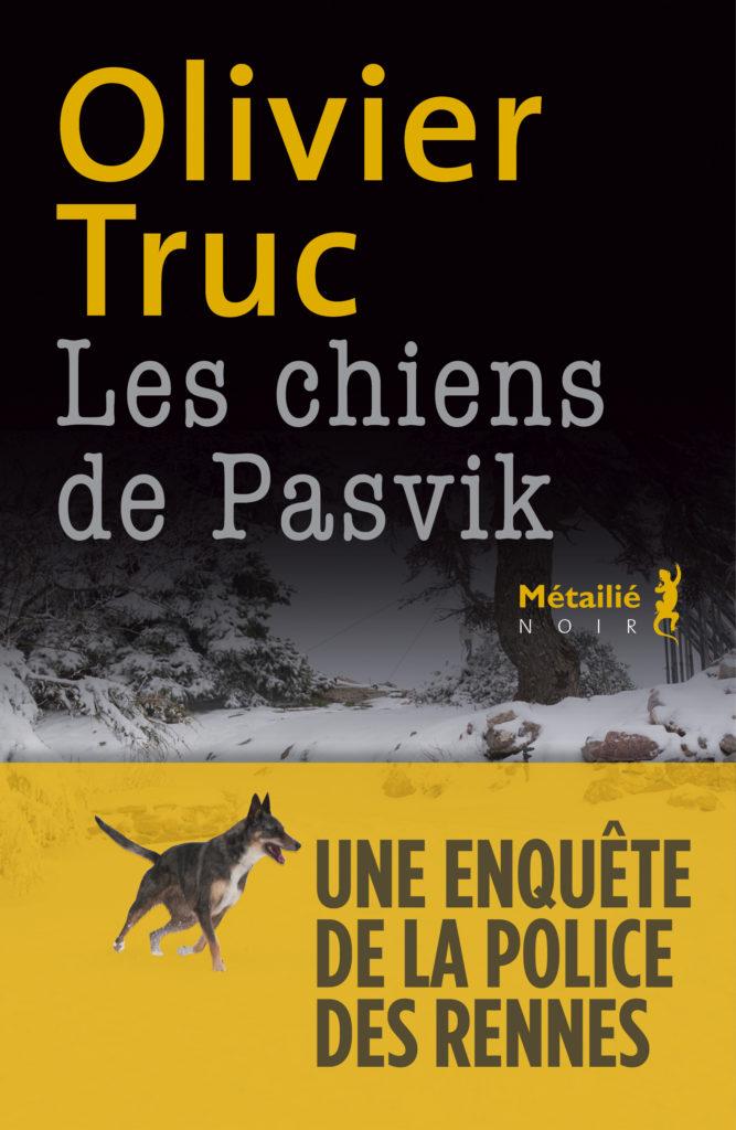 Les chiens de Pasvik de Olivier Truc polar français polar 2021 fondu au noir