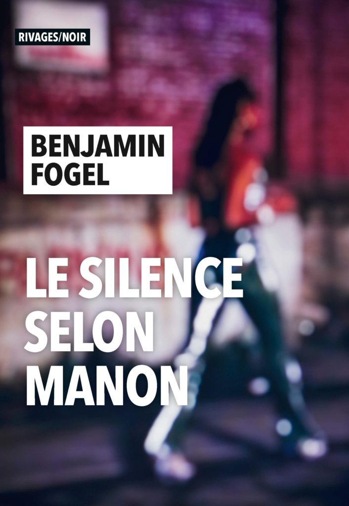 Le silence selon Manon de Benjamin Fogel polar français 2021 fondu au noir