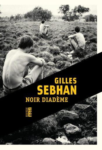 Noir diadème de Gilles Sebhan polar français polar 2021 fondu au noir
