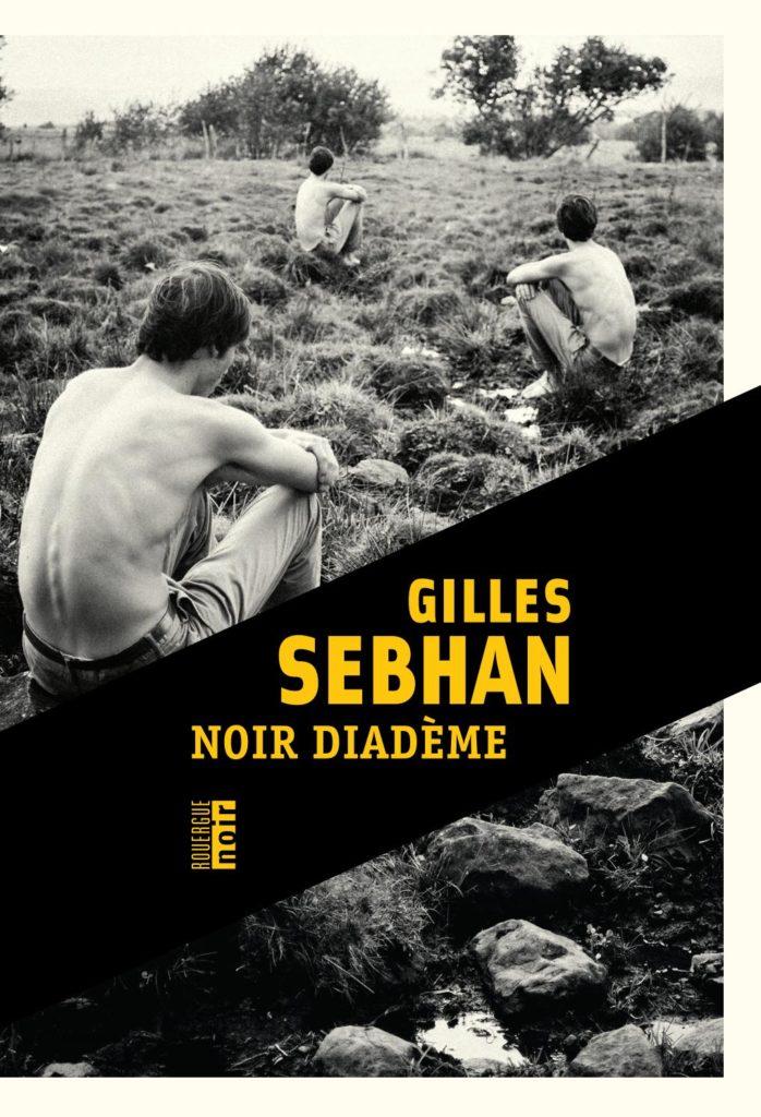 Noir diadème de Gilles Sebhan polar français polar 2021