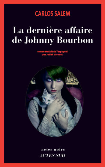 La dernière affaire de Johnny Bourbon de Carlos Salem
