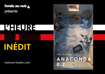 Krimi inédit #4 - Anaconda 0.2 de Urs Richle