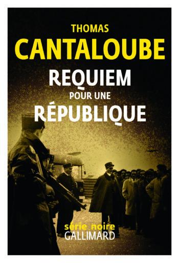 Requiem pour une République de Thomas Cantaloube