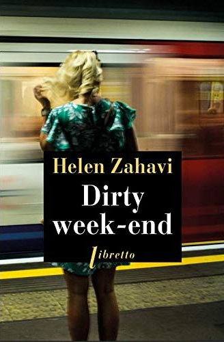 Féminisme et Dirty week end de Helen Zahavi
