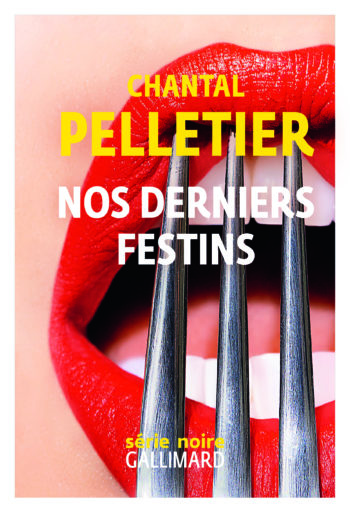 Nos derniers festins de Chantal Pelletier