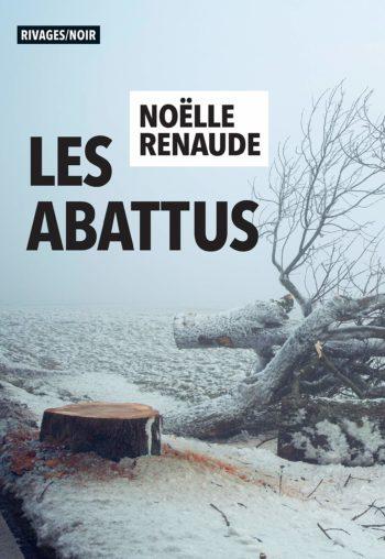 Les abattus de Noëlle Renaude