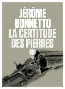 La certitude des pierres de Jérôme Bonnetto