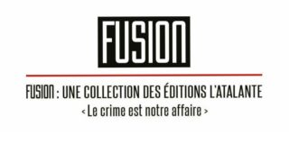 Fusion, une collection des éditions l'Atalante