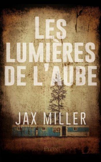 Les lumières de l'aube de Jax Miller