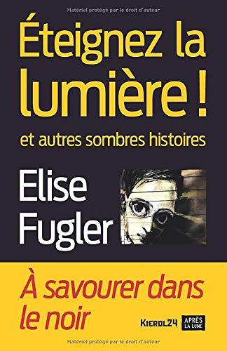 Éteignez la lumière ! d' Élise Fugler
